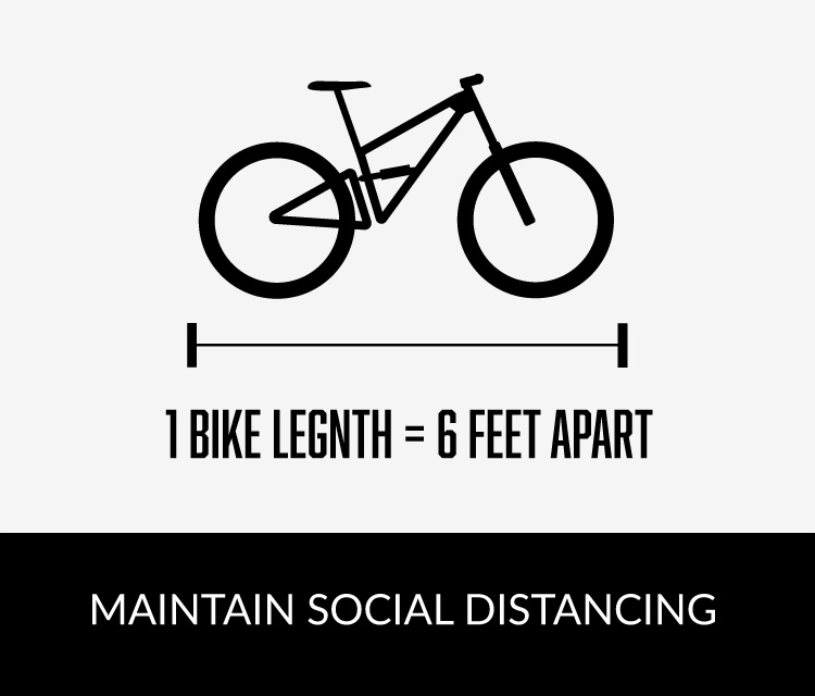 Maintain Social Distance: 1 Bike Length = 6 Feet Apart